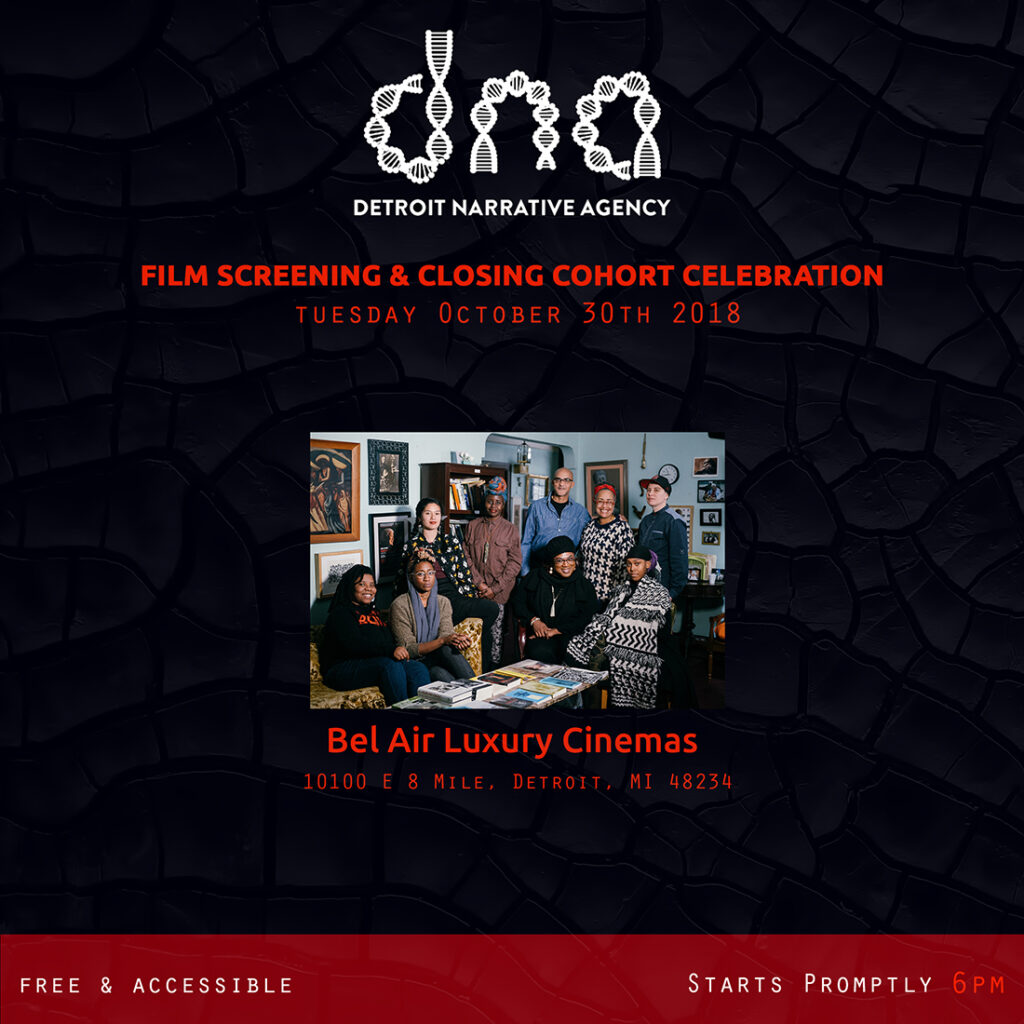 Detroit Narrative Agency S Dna 2 0 Fellowship Wraps With Film Screening And Celebration Allied Media Projects