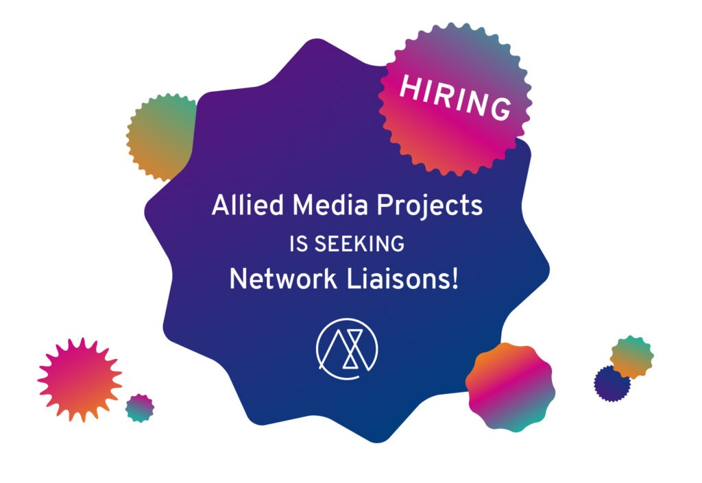 "Gradients many-pointed circles with the text ""Hiring"" and ""Allied Media Project is Seeking Network Liaisons!"""