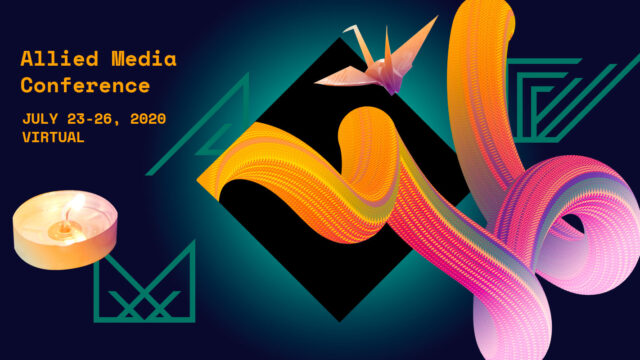 """Colorful graphic that reads """"Allied Media Conference, July 23-26, 2020, Online"""""""