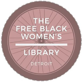 The Free Black Women's Library - Detroit
