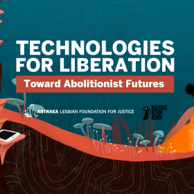 """Title text """"Technologies for Liberation: Toward Abolitionist Future"""" """"Astrea Lesbian Foundation for Justice"""" and """"Research Action Design"""" over a field of mushrooms and a CPU textured background"""