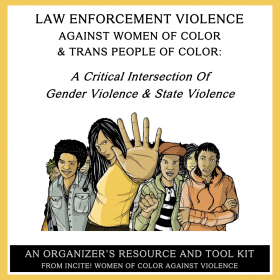 """Illustration of women of color and trans people of color with the person in front holding their hand to the viewer in the """"stop"""" position with the text """"Law Enforcement Violence Against Women of Color & Trans People of Color - A Critical Interesction of Gender Violence & State Violence"""""""