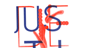 """""""Justice"""" with abstract shapes drapped over the letters"""
